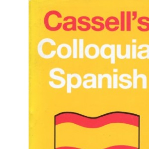 Cassell's Colloquial Spanish: A Handbook of Idiomatic Usage