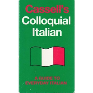Cassell's Colloquial Italian: A Handbook of Idiomatic Usage
