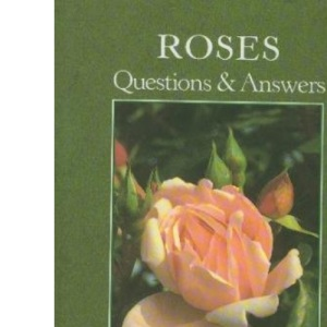 Roses: Questions and Answers