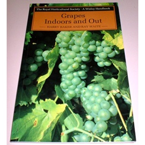 Grapes: Indoors and Out (RHS Wisley Handbook)