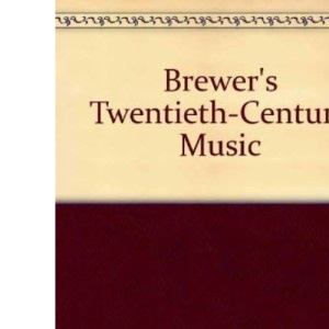 Brewer's Twentieth-century Music