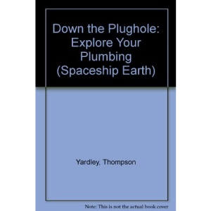 Down the Plughole: Explore Your Plumbing (Spaceship Earth)