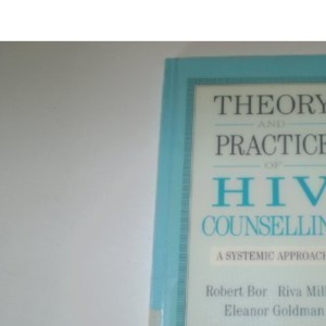 Theory and Practice of HIV Counselling: A Systemic Approach (Cassell Education)
