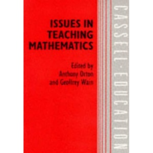 Issues in Teaching Mathematics (Cassell Education)