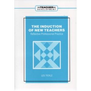The Induction of New Teachers: Reflective Professional Practice (Teacher Development)