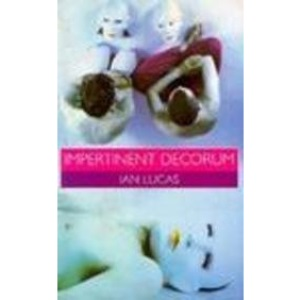 Impertinent Decorum: Gay Theatrical Manoeuvres (Cassell Lesbian & Gay Studies)