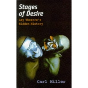 Stages of Desire: Gay Theatre's Hidden History (Lesbian & gay studies)