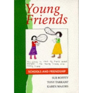 Young Friends: Schools and Friendship (Cassell Education)