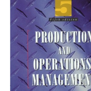 Production and Operations Management: Text and Cases