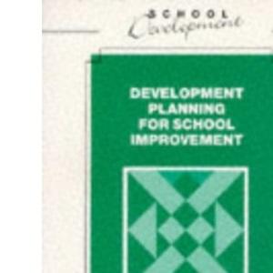 Development Planning for School Improvement (School Development)
