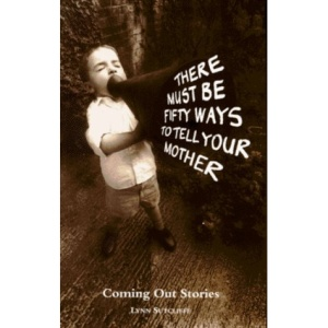 There Must be Fifty Ways to Tell Your Mother (Lesbian & gay studies)