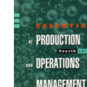 The Essentials of Production and Operations Management: Text and Cases