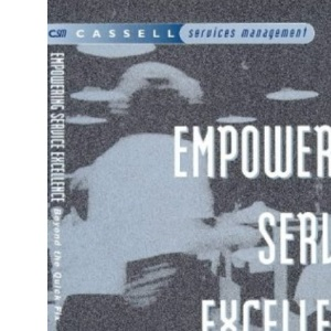 Empowering Service Excellence: Beyond the Quick Fix (Cassell services management)