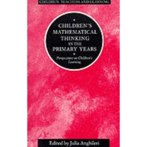 Children's Mathematical Thinking in the Primary Years: Perspectives on Children's Learning (Children, Teachers & Learning)