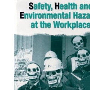 Safety, Health and Environmental Hazards at the Workplace