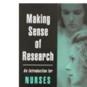 Making Sense of Research: An Introduction for Nurses