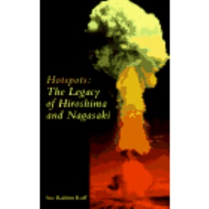Hotspots: Legacy of Hiroshima and Nagasaki (Cassell global issues)
