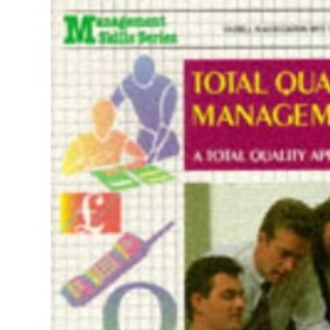 Total Quality Management: A Total Quality Approach (Management skills)