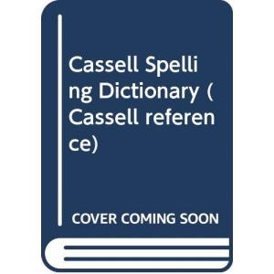 The Cassell Spelling Dictionary (Cassell reference)