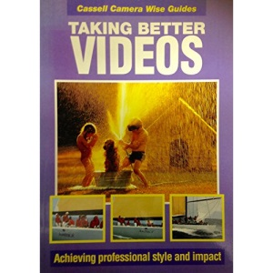 Taking Successful Videos (Cassell Camera Wise Guides)