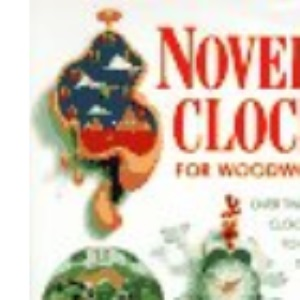 Novelty Clocks for Woodworkers