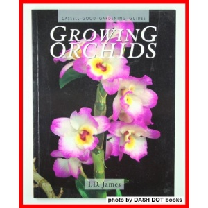 Growing Orchids (Cassell Good Gardening Guides)