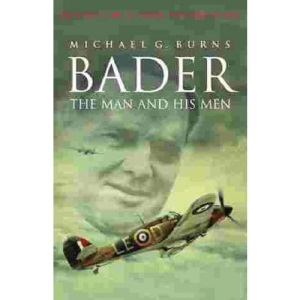 Bader: Man And His Men: The Man and His Men (Cassell Military Classics)
