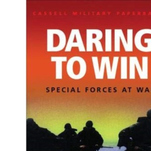 Daring to Win: Special Forces at War (Cassell Military Paperbacks)