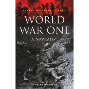 World War One: A Narrative: A Chronological Narrative (Cassell Military Classics)