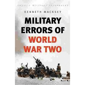 Military Errors Of World War Two (Cassell Military Classics)