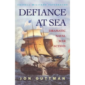 Defiance At Sea: Dramatic Naval War Action (Cassell Military Paperbacks)