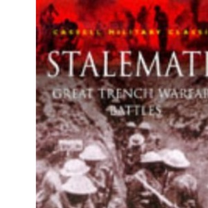 Stalemate!: Great Trench Warfare Battles (Cassell Military Classics)