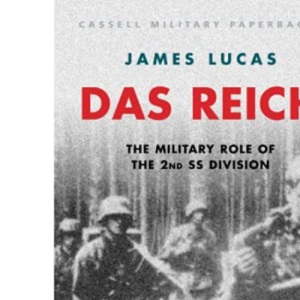 Das Reich: The Military Role of the 2nd SS Division (Cassell Military Classics)