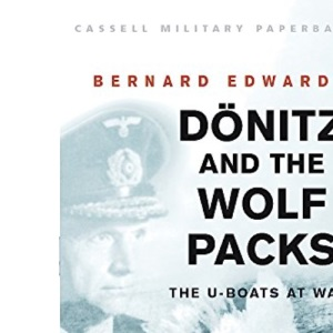 Donitz and the Wolf Packs (Cassell Military Paperbacks)