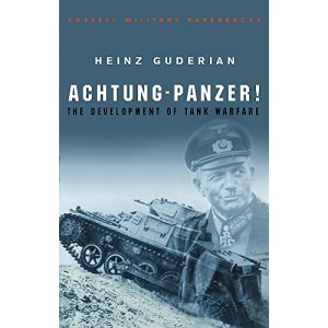 Achtung Panzer !: The Development of Tank Warfare (Cassell Military Paperbacks)