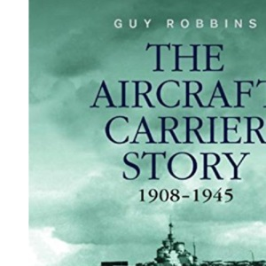 Aircraft Carrier Story 1908-1945