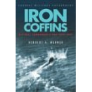 Iron Coffins: A U-boat Commander's War, 1939-45 (Cassell Military Paperbacks)
