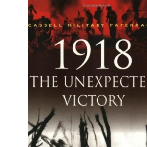 1918: The Unexpected Victory (Cassell Military Paperbacks)