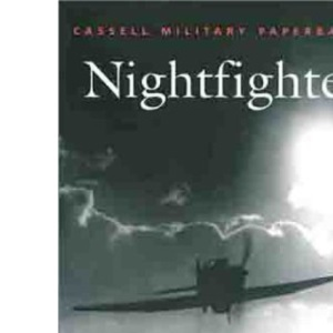 Nightfighter: Battle for the Night Skies (Cassell Military Paperbacks)