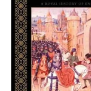 THE MIDDLE AGES (A Royal History Of England)
