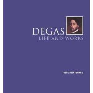 Degas, Life and Works (The Bridgeman art library)