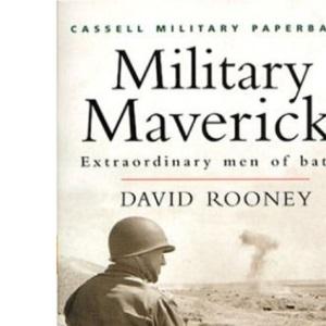 Military Mavericks: Extraordinary Men of Battle (Cassell Military Paperbacks)