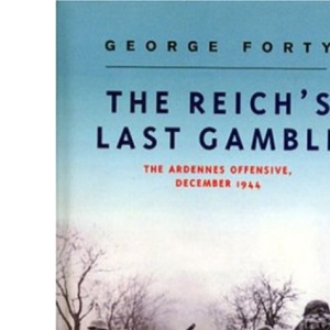 The Reich's Last Gamble
