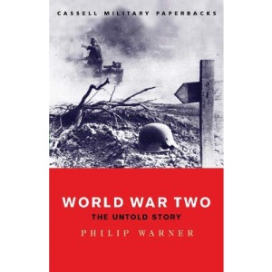 World War Two: The Untold Story (Cassell Military Paperbacks)