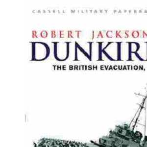 Dunkirk: The British Evacuation, 1940 (Cassell Military Paperbacks)