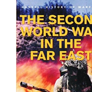The Second World War In The Far East (Cassell'S History Of Warfare)