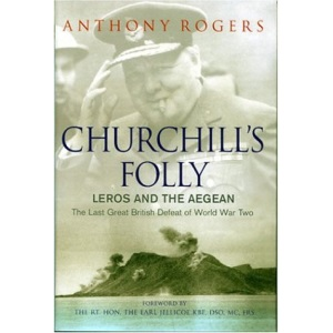 Churchill's Folly: Leros and the Aegean (Cassell Military Trade Books)