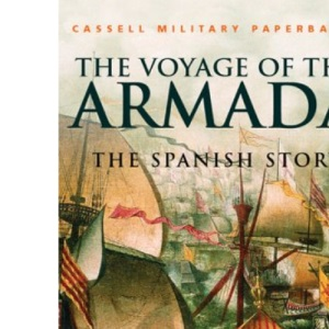 The Voyage of the Armada: The Spanish Story (Windrush Press Book)