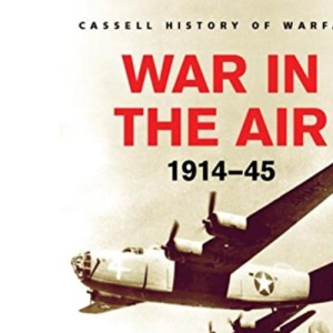 War In The Air 1914-45 (Cassell'S History Of Warfare)