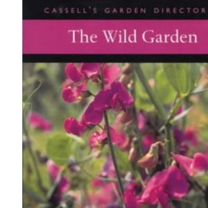 The Wild Garden (Cassell's Garden Directories)